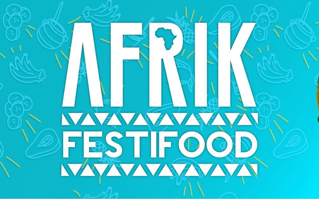 AFRIKFESTIFOOD 2020 – LE FESTIN DES AILLEURS !