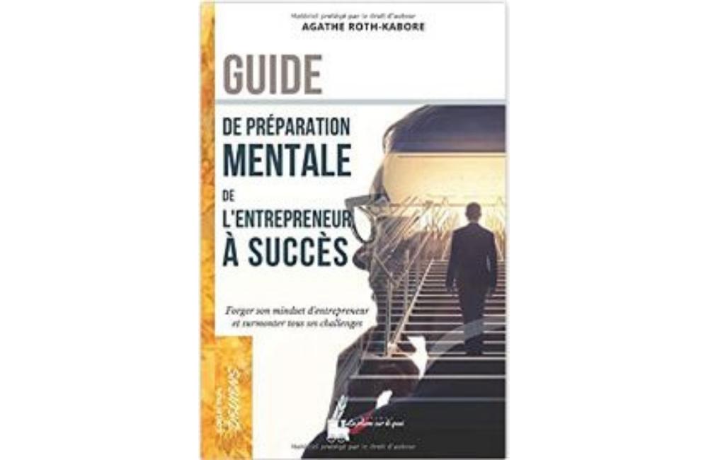 Un nouveau livre dans les bacs: Guide de préparation mentale de l'entrepreneur à succès